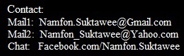 Contact us at Namfon.Suktawee@Gmail.com or Namfon_Suktawee@Yahoo.com
